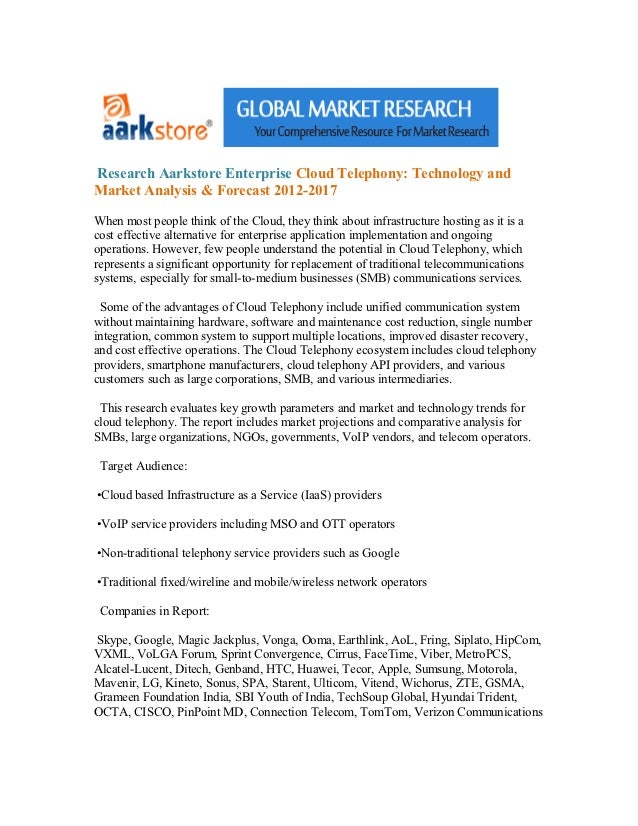 Research Aarkstore Enterprise Cloud Telephony: Technology andMarket Analysis & Forecast 2012-2017When most people think of...