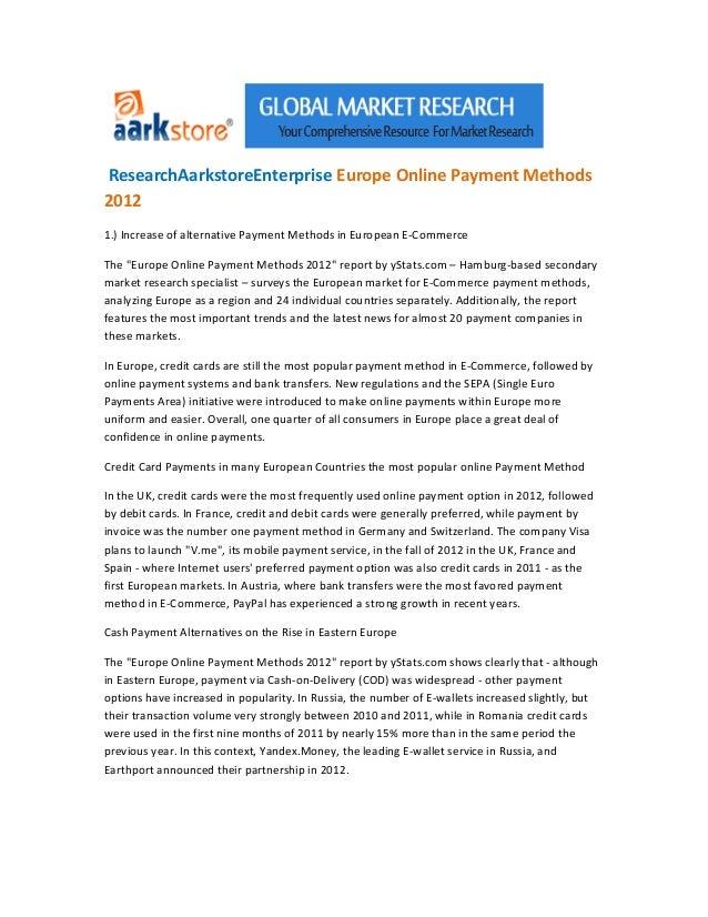 ResearchAarkstoreEnterprise Europe Online Payment Methods20121.) Increase of alternative Payment Methods in European E-Com...