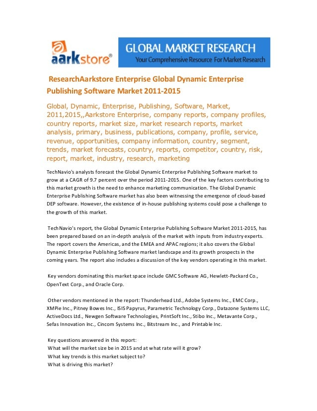 ResearchAarkstore Enterprise Global Dynamic EnterprisePublishing Software Market 2011-2015Global, Dynamic, Enterprise, Pub...