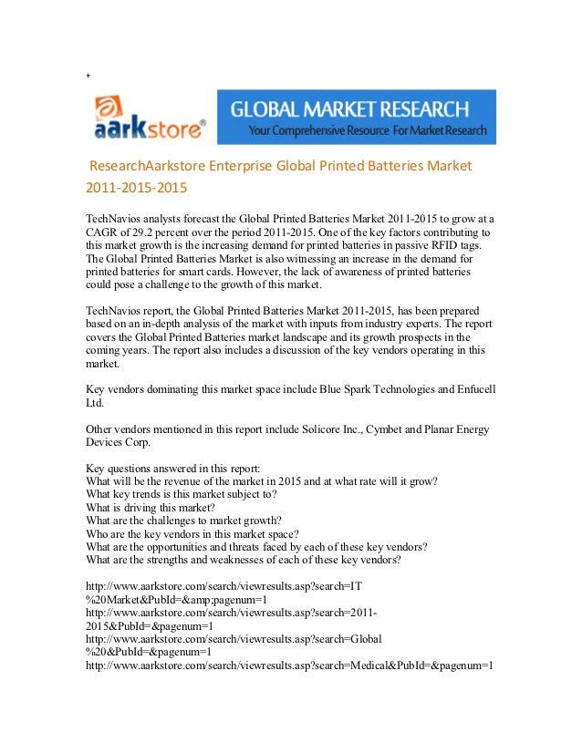 +ResearchAarkstore Enterprise Global Printed Batteries Market2011-2015-2015TechNavios analysts forecast the Global Printed...