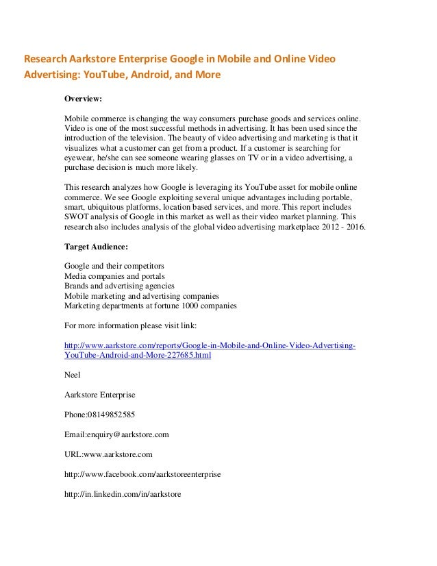 Research Aarkstore Enterprise Google in Mobile and Online VideoAdvertising: YouTube, Android, and More        Overview:   ...