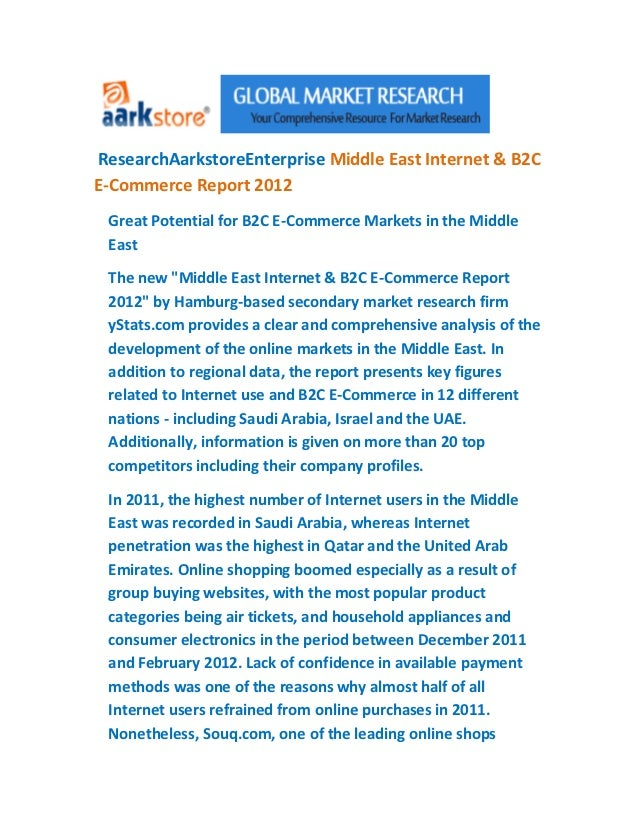 ResearchAarkstoreEnterprise Middle East Internet & B2CE-Commerce Report 2012 Great Potential for B2C E-Commerce Markets in...