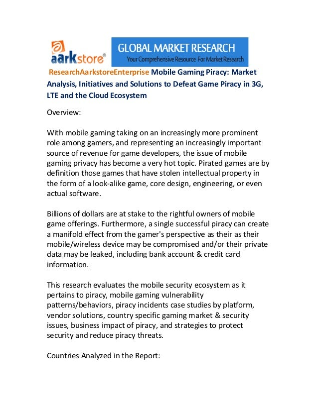 ResearchAarkstoreEnterprise Mobile Gaming Piracy: MarketAnalysis, Initiatives and Solutions to Defeat Game Piracy in 3G,LT...