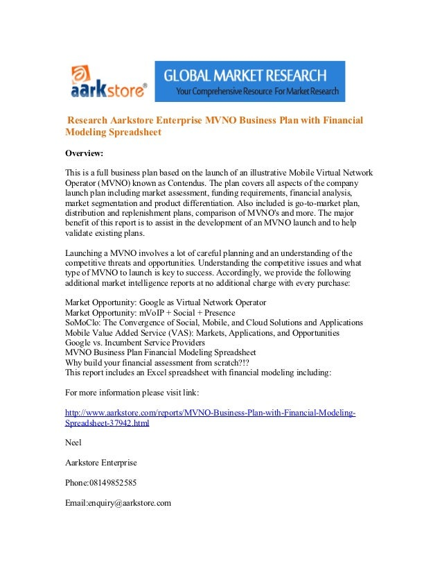 Research Aarkstore Enterprise MVNO Business Plan with FinancialModeling SpreadsheetOverview:This is a full business plan b...
