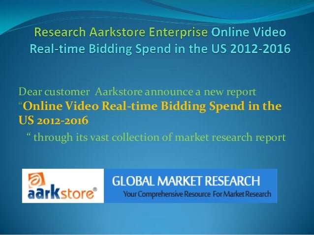 """Dear customer Aarkstore announce a new report""""Online Video Real-time Bidding Spend in theUS 2012-2016 """" through its vast c..."""