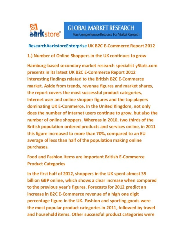 ResearchAarkstoreEnterprise UK B2C E-Commerce Report 20121.) Number of Online Shoppers in the UK continues to growHamburg-...