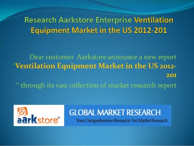 """Dear customer Aarkstore announce a new report""""Ventilation Equipment Market in the US 2012-                                ..."""