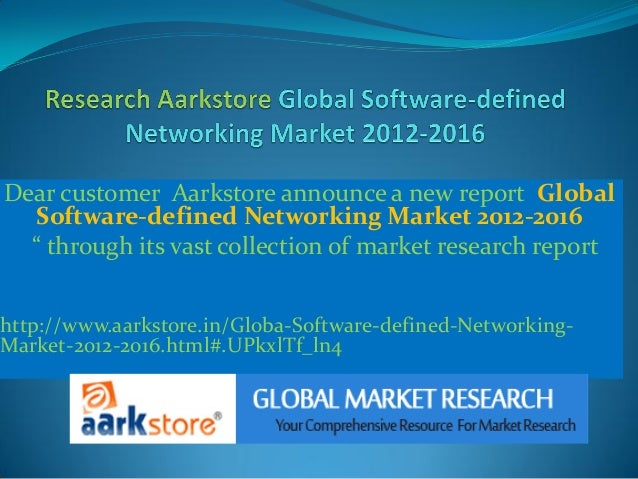 """Dear customer Aarkstore announce a new report Global   Software-defined Networking Market 2012-2016  """" through its vast co..."""