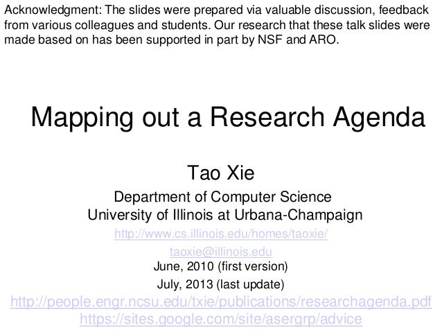Mapping out a Research Agenda Tao Xie Department of Computer Science University of Illinois at Urbana-Champaign http://www...