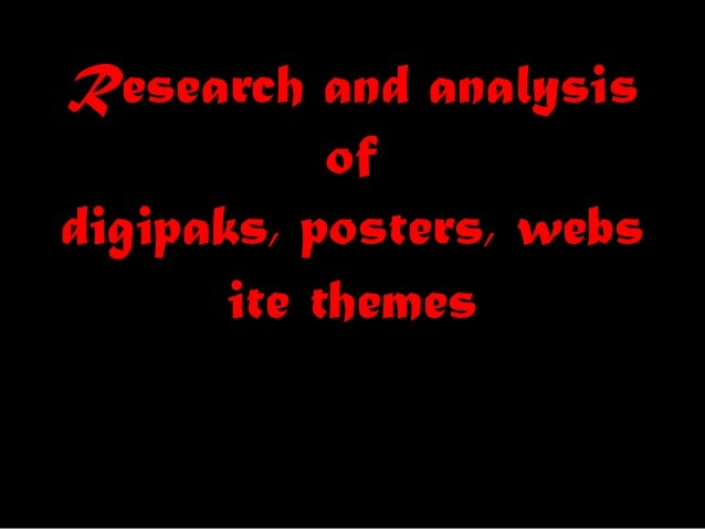 Research and analysis of digipaks, posters, webs ite themes
