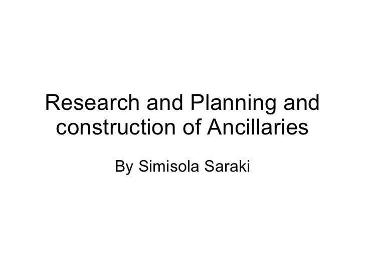 Research and Planning and construction of Ancillaries By Simisola Saraki
