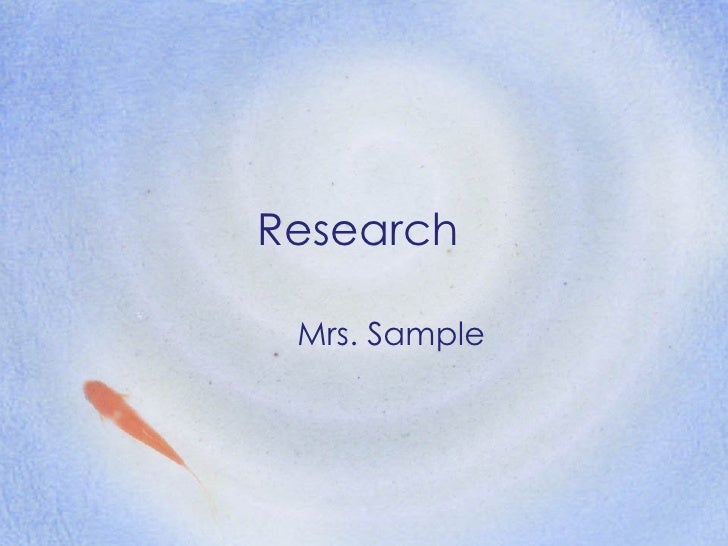 Research Mrs. Sample