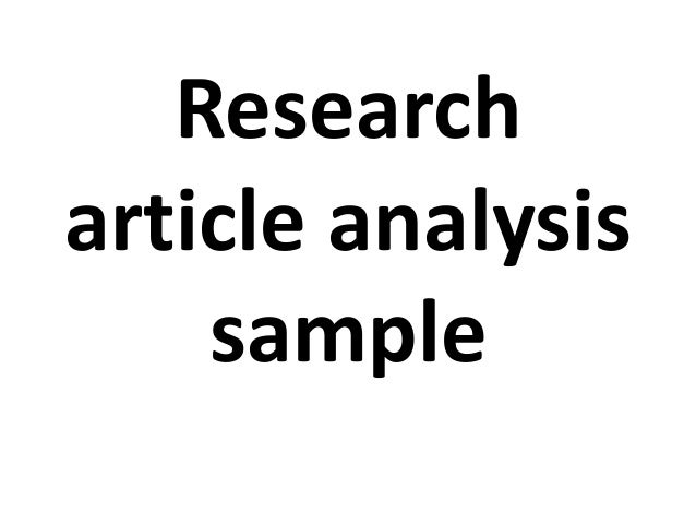 reaearch article analysis Researching journal articles will be important to the graduate student this paper will analyze a published journal article.