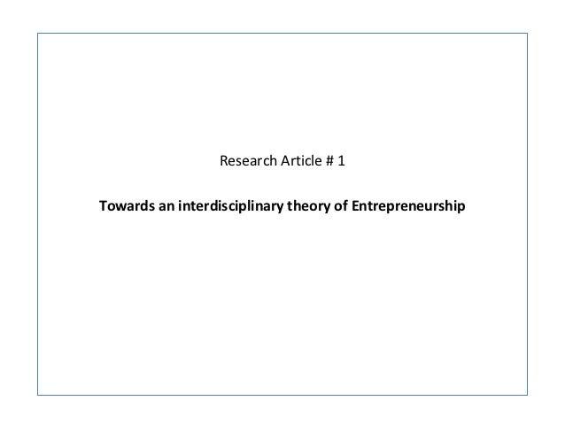 Research Article # 1Towards an interdisciplinary theory of Entrepreneurship