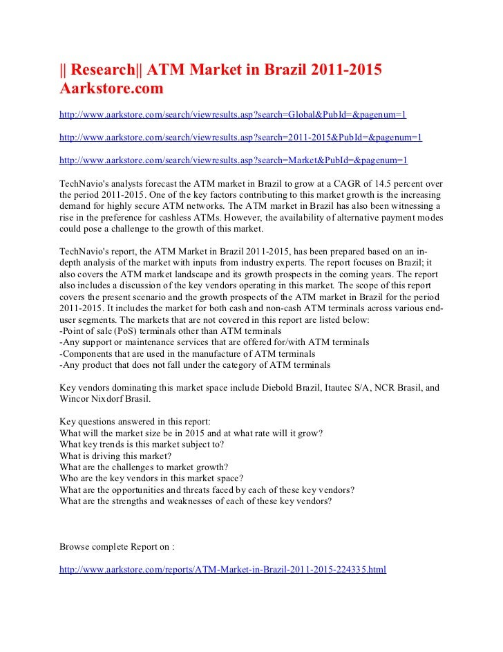 || Research|| ATM Market in Brazil 2011-2015Aarkstore.comhttp://www.aarkstore.com/search/viewresults.asp?search=Global&Pub...