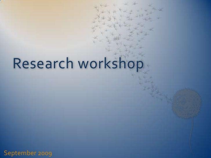 Research workshop<br />September 2009<br />