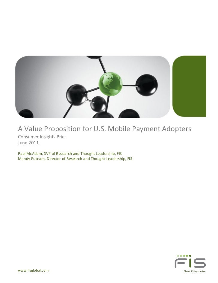 A Value Proposition for U.S. Mobile Payment AdoptersConsumer Insights BriefJune 2011Paul McAdam, SVP of Research and Thoug...