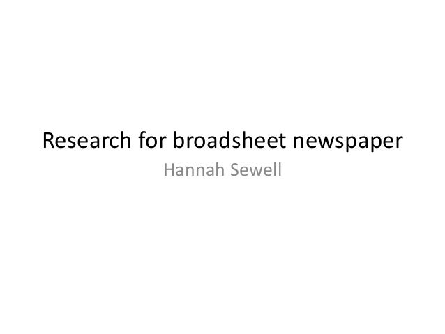 Research for broadsheet newspaper Hannah Sewell