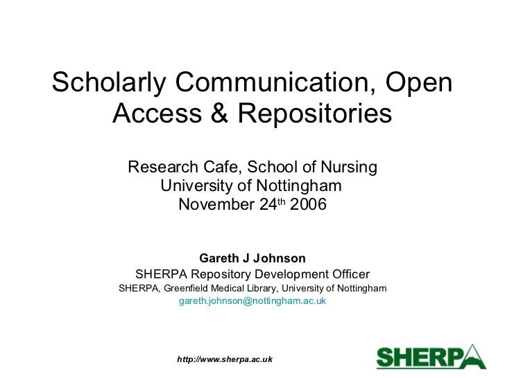 Scholarly Communication, Open Access & Repositories Research Cafe, School of Nursing University of Nottingham  November 24...