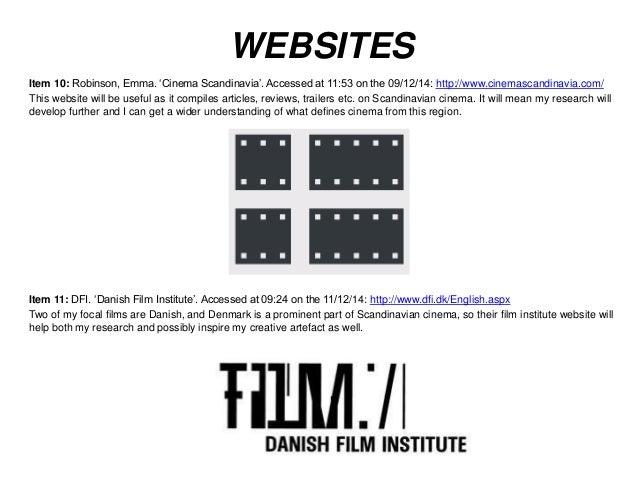 WEBSITES  Item 10: Robinson, Emma. 'Cinema Scandinavia'. Accessed at 11:53 on the 09/12/14: http://www.cinemascandinavia.c...