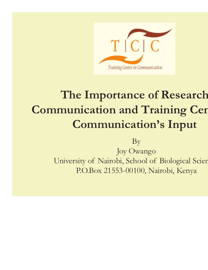 The Importance of ResearchCommunication and Training Centre in     Communication's Input                            By    ...