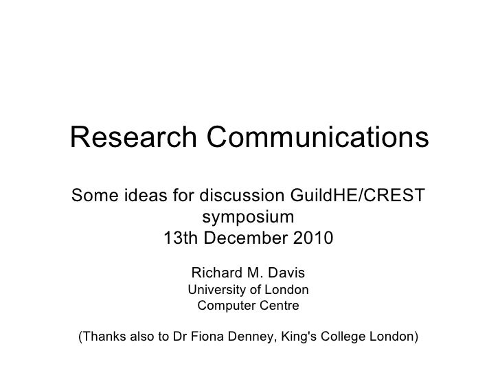Research CommunicationsSome ideas for discussion GuildHE/CREST               symposium         13th December 2010         ...