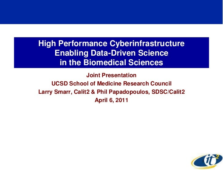 High Performance Cyberinfrastructure    Enabling Data-Driven Science     in the Biomedical Sciences                  Joint...