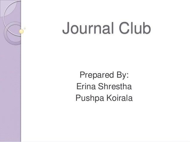Journal Club Prepared By: Erina Shrestha Pushpa Koirala