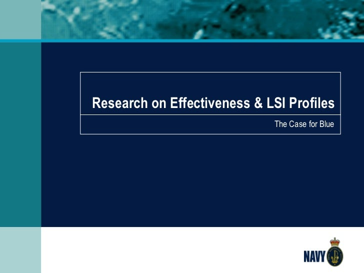 Research on Effectiveness & LSI Profiles The Case for Blue