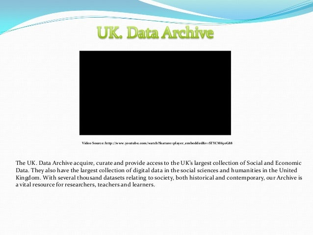 Video Source: http://www.youtube.com/watch?feature=player_embedded&v=STYCM63oG88The UK. Data Archive acquire, curate and p...