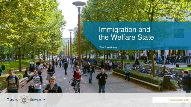 Tim Reeskens Immigration and the Welfare State 15/30/2017 Research Day 2017