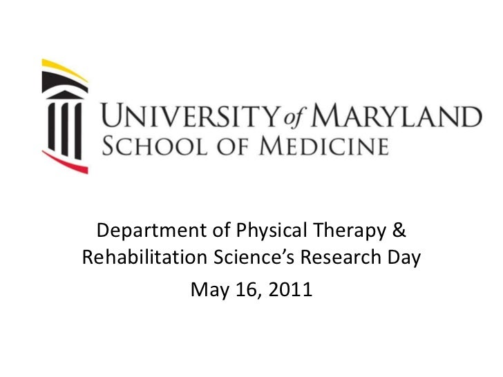 Department of Physical Therapy & Rehabilitation Science's Research Day <br />May 16, 2011<br />