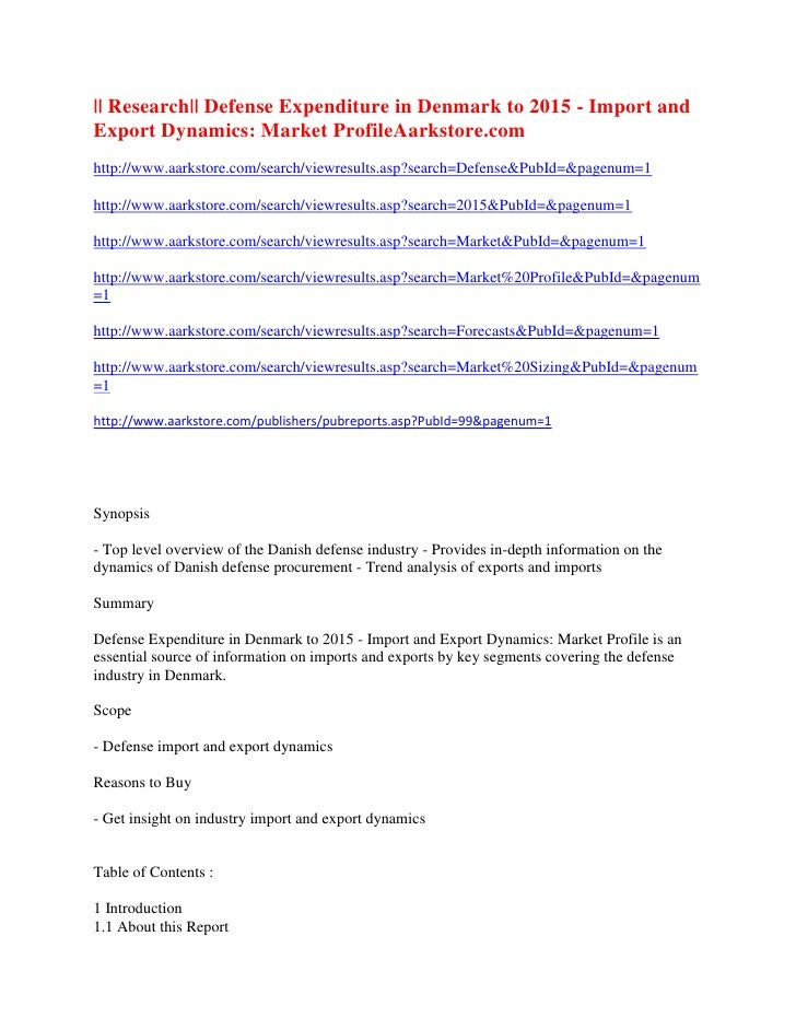|| Research|| Defense Expenditure in Denmark to 2015 - Import andExport Dynamics: Market ProfileAarkstore.comhttp://www.aa...