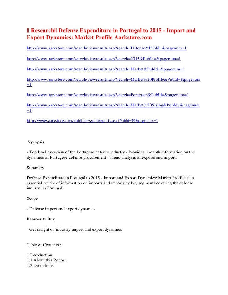 || Research|| Defense Expenditure in Portugal to 2015 - Import andExport Dynamics: Market Profile Aarkstore.comhttp://www....