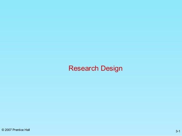 Research Design© 2007 Prentice Hall                     3-1