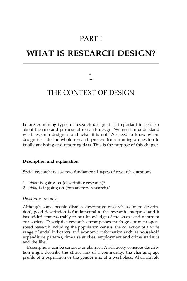 PART I WHAT IS RESEARCH DESIGN? 1 THE CONTEXT OF DESIGN Before examining types of research designs it is important to be c...