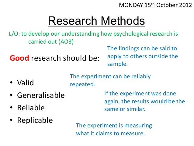 MONDAY 15th October 2012              Research MethodsL/O: to develop our understanding how psychological research is     ...