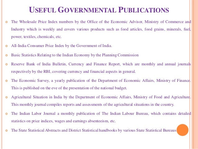 USEFUL GOVERNMENTAL PUBLICATIONS  The Wholesale Price Index numbers by the Office of the Economic Advisor, Ministry of Co...