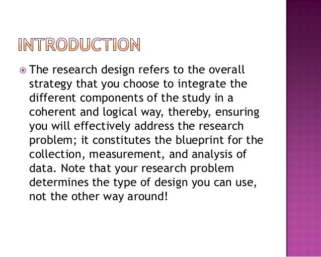  The research design refers to the overall strategy that you choose to integrate the different components of the study in...