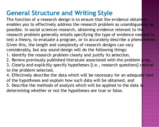 General Structure and Writing Style The function of a research design is to ensure that the evidence obtained enables you ...