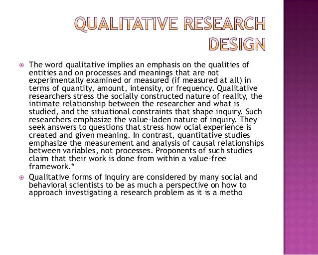  The word qualitative implies an emphasis on the qualities of entities and on processes and meanings that are not experim...
