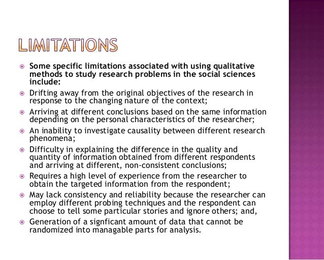  Some specific limitations associated with using qualitative methods to study research problems in the social sciences in...