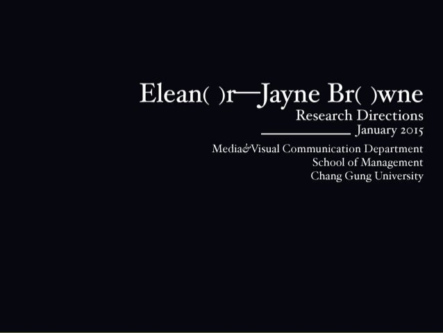 "Elean( )r—_]ayne Br( )Wne  Research Directions January 2o15 Mediad9""Visua1 Communication Department  School of Management ..."