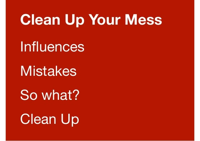 Clean Up Your Mess Slide 3