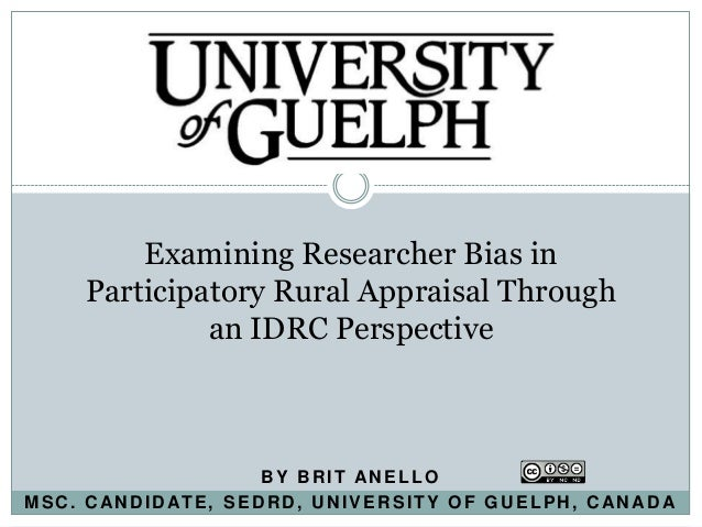 Examining Researcher Bias in        Participatory Rural Appraisal Through                 an IDRC Perspective             ...