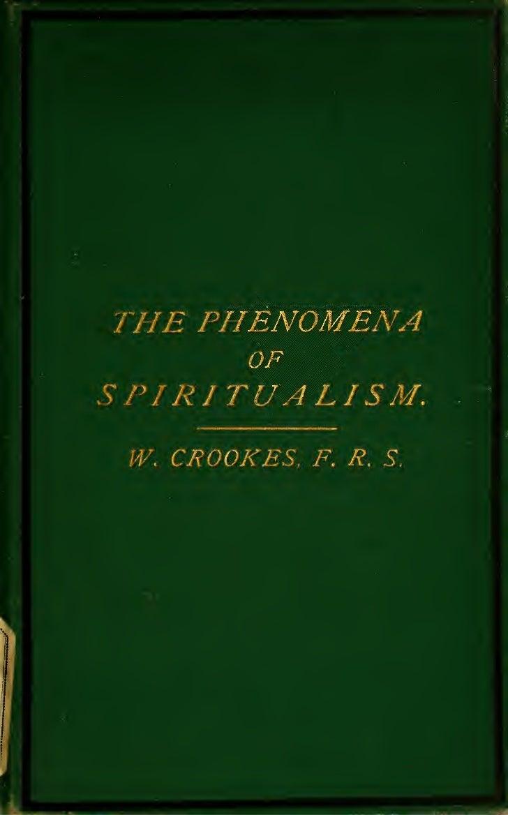 HENOMENA        yPI RITUALISM.W.   CROOK ES,   F, R. S.