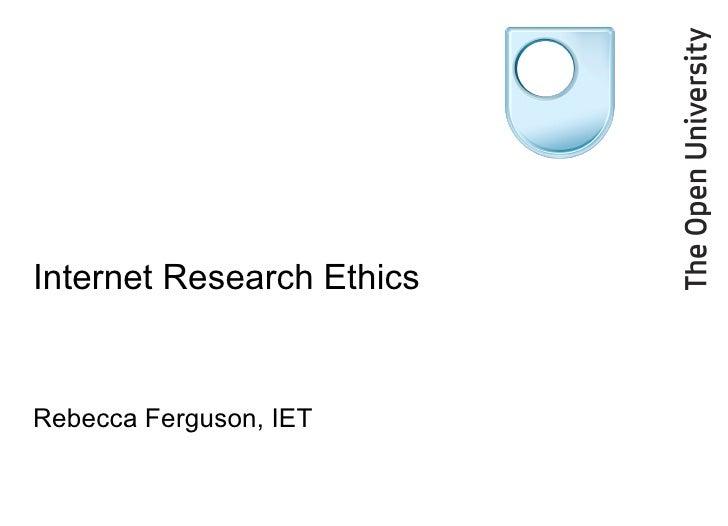 Internet Research Ethics Rebecca Ferguson, IET