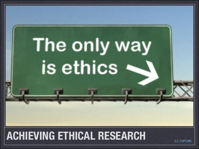 C.L.TUPLING ACHIEVING ETHICAL RESEARCH
