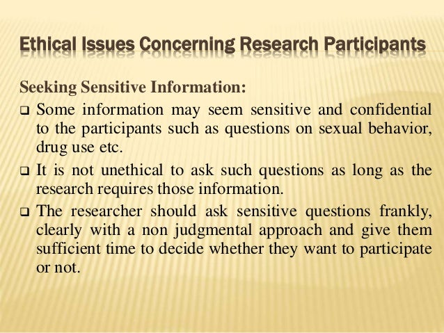 Ethical Issues Concerning Research Participants Seeking Sensitive Information:  Some information may seem sensitive and c...