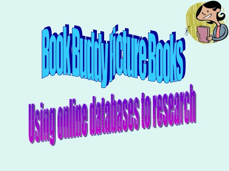 Using online databases to research Book Buddy Picture Books